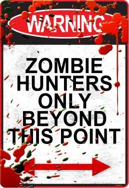 http://battlefieldlivepennine.co.uk/content_files/zombiehuntersonlypastthispointsign(2).jpg